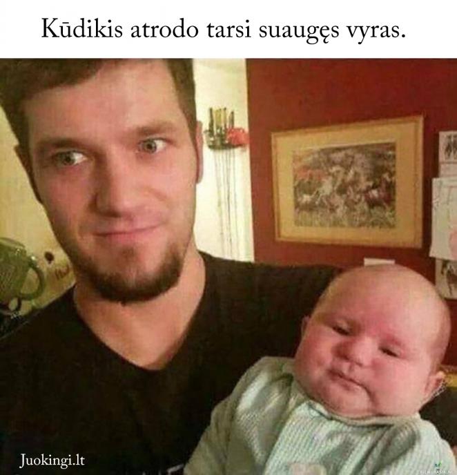 Kūdikis atrodo tarsi suaugęs vyras